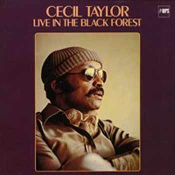 Cecil Taylor - Live in the Black Forest