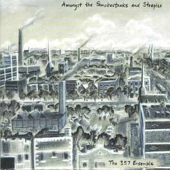 The 3.5.7 Ensemble - Amongst the Smokestacks and Steeples