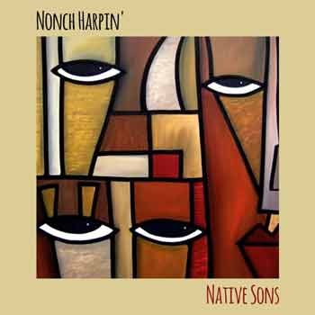 Nonch Harpin' - Native Sons
