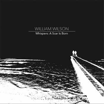 William Wilson - Whispers: A Scar Is Born