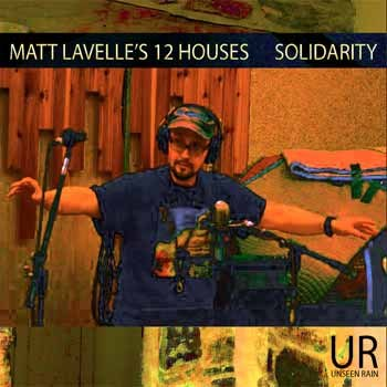 Matt Lavelle's 12 Houses - Solidarity