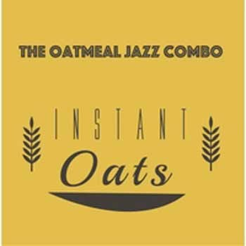 The Oatmeal Jazz Combo - Instant Oats
