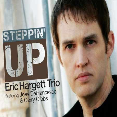 Eric Hargett Trio - Steppin' Up