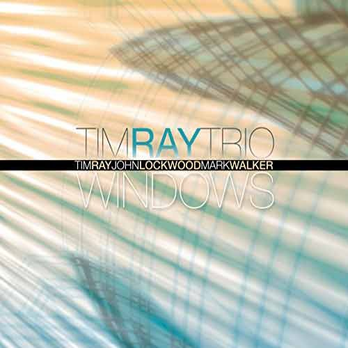 Tim Ray Trio - Windows