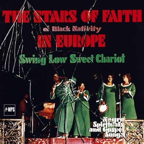 The Stars Of Faith Of Black Nativity - Live In Europe - Swing Low Sweet Chariot