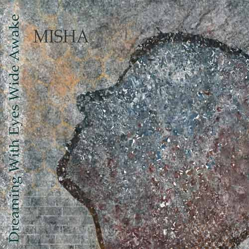 Misha - Dreaming With Eyes Wide Awake