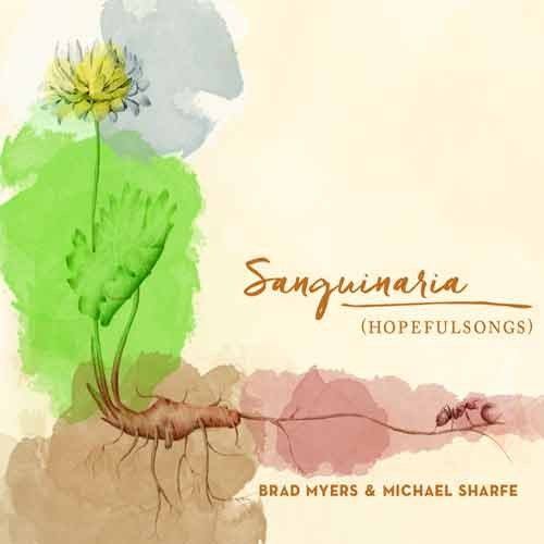 Brad Myers & Michael Sharfe - Sanguinaria (Hopefulsongs)