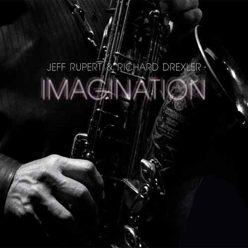 Jeff Rupert & Richard Drexler - Imagination