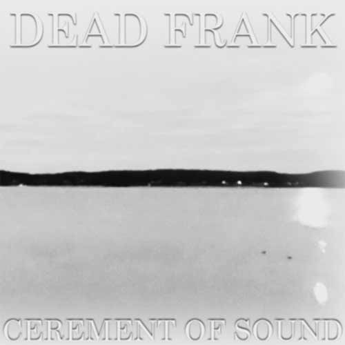 Dead Frank - Cerement of sound