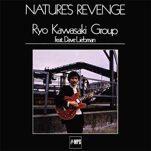 Ryo Kawasaki Group feat. Dave Liebman - Nature's Revenge