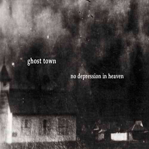 Ghost Town - No Depression In Heaven