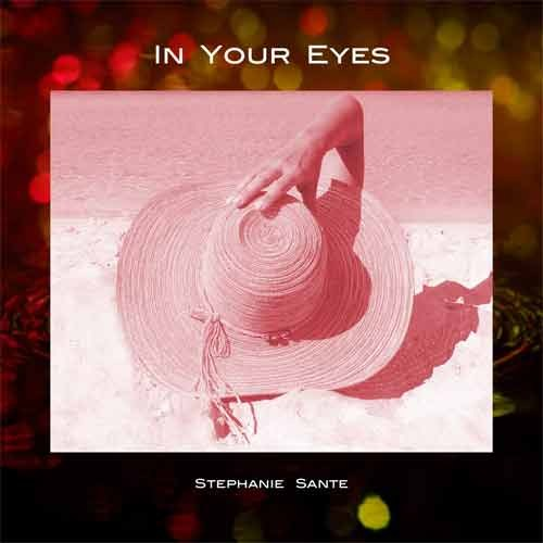 Stephanie Sante - In Your Eyes