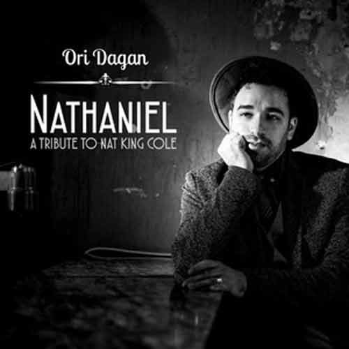 Ori Dagan - Nathaniel. A Tribute To Nat King Cole