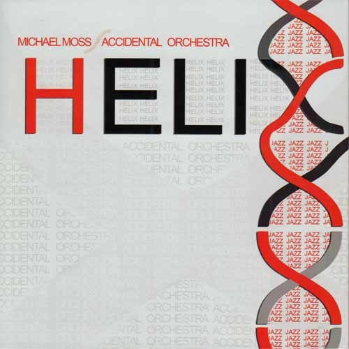 Michael Moss / Accidental Orchestra - Helix