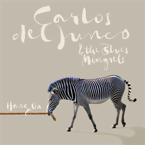 Carlos Del Junco & The Blues Mongrels - Hang On