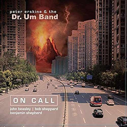Peter Erskine & The Dr.Um Band - On Call