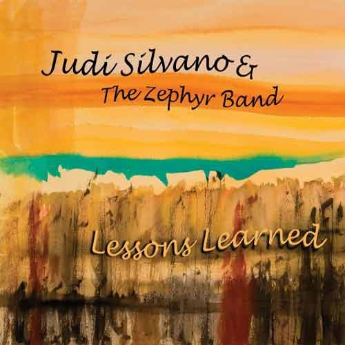 Judi Silvano & The Zephyr Band - Lessons Learned