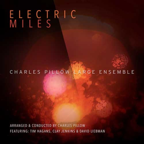 Charles Pillow Large Ensemble - Electric Miles