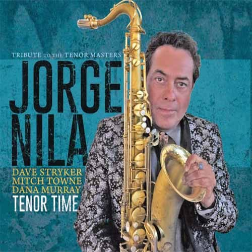 Jorge Nila - Tenor Time / Tribute To The Tenor Masters