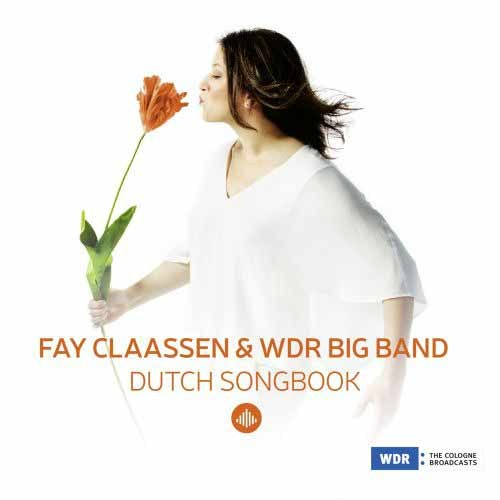 Fay Claassen & WDR Big Band - Dutch Songbook