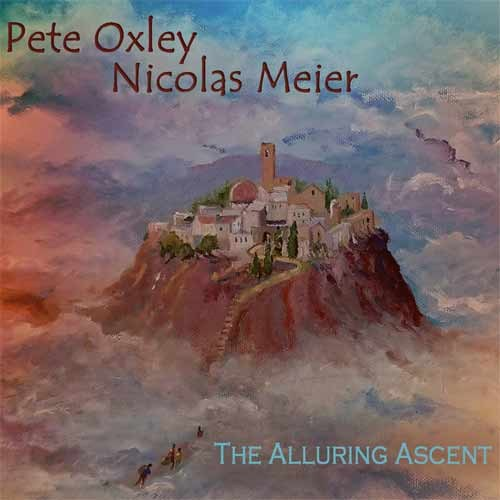 Pete Oxley / Nicolas Meier - The Alluring Ascent