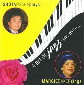 Margie Baker & Shota Osabe - A Bit Of Jazz And More ...