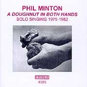 Phil Minton - A Doughnut in Both Hands (1975–1982)