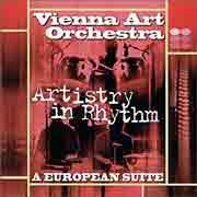 Vienna Art Orchestra - Artistry in Rhythm (A European Suite)