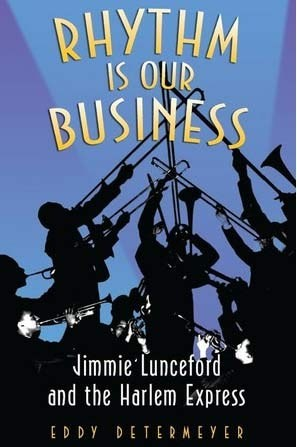 Rhythm Is Our Business - Jimmie Lunceford and The Harlem Express