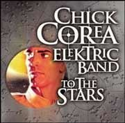 Chick Corea Elektric Band - To The Stars