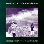 Peter Oxley's New Noakes Quartet - Through Green and Pleasant Lands