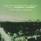 The Peter Malick Group feat. Norah Jones - The Chill Album