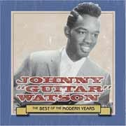 Johnny  Guitar  Watson - The Best Of The Modern Years