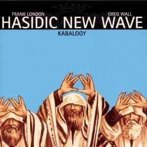 Hasidic New Wave - Kabalogy