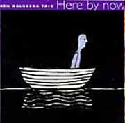 Ben Goldberg Trio - Here By Now