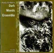 Marty Ehrlich's Dark Wood Ensemble - Live Wood
