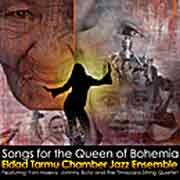 Eldad Tarmu Chamber Jazz Orchestra - Songs For The Queen Of Bohemia