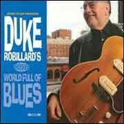 Duke Robillard - Duke Robillard's World Full Of Blues