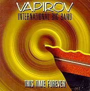 Vapirov International Big Band - This Time Forever