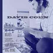Davis Coen - Blues Lights For Yours and Mine