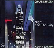 Charlie Haden / Kenny Barron - Night and The City