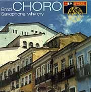 Various Artists - Brazil Choro; Saxophone, Why Cry?