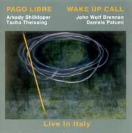 Pago Libre - Wake Up Call. Live in Italy