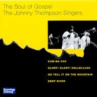 Johnny Thompson Singers - The Soul of Gospel