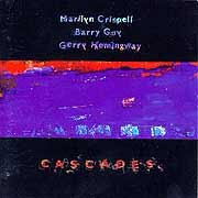 Marilyn Crispell / Barry Guy / Gerry Hemingway - Cascades
