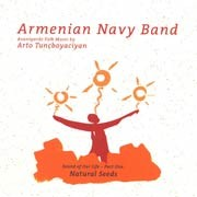 Armenian Navy Band - Sound of Our Life – Part One: Natural Seeds