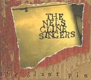 Nels Cline Singers - The Giant Pin
