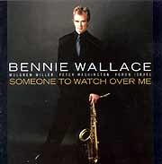 Bennie Wallace - Someone To Watch Over Me