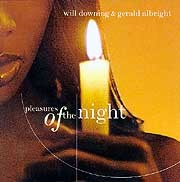 Will Downing / Gerald Albright - Pleasures Of The Night