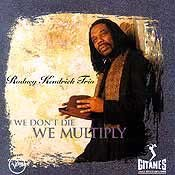 Rodney Kendrick Trio - We Don't Die We Multiply